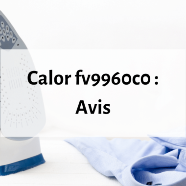 Où trouver le fer à repasser Calor fv9960c0 ?